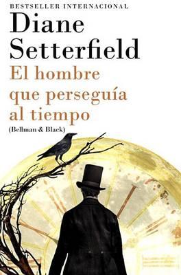 Hombre Que Perseguia Al Tiempo by Diane Setterfield