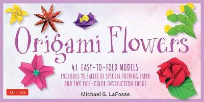Origami Flowers Kit: 41 Easy-to-fold Models - Includes 98 Sheets of Special Folding Paper: Great for Kids and Adults! by Michael G. LaFosse