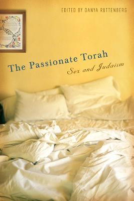 Passionate Torah by Danya Ruttenberg