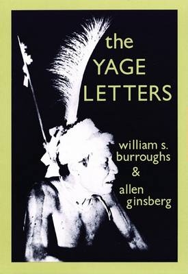 The The Yage Letters by William S. Burroughs