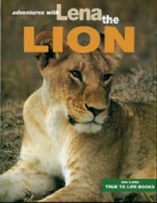 Adventures with Lena the Lion by Jan Latta