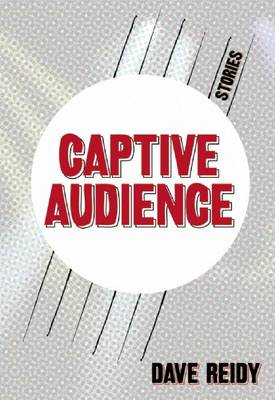 Captive Audience by Dave Reidy