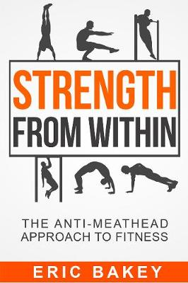 Strength From Within by Mr. Eric Bakey