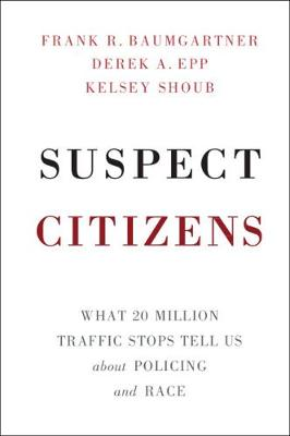 Suspect Citizens by Frank R. Baumgartner