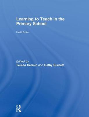 Learning to Teach in the Primary School by Teresa Cremin