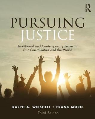 Pursuing Justice: Traditional and Contemporary Issues in Our Communities and the World by Ralph A. Weisheit