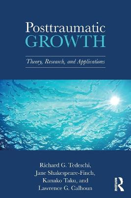 Posttraumatic Growth by Richard G. Tedeschi