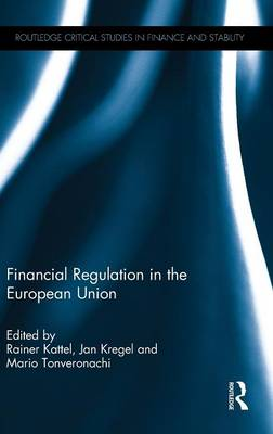 Financial Regulation in the European Union by Rainer Kattel