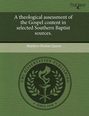 A Theological Assessment of the Gospel Content in Selected Southern Baptist Sources by Matthew Burton
