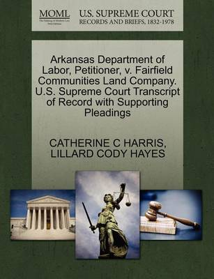 Arkansas Department of Labor, Petitioner, V. Fairfield Communities Land Company. U.S. Supreme Court Transcript of Record with Supporting Pleadings by Catherine C Harris