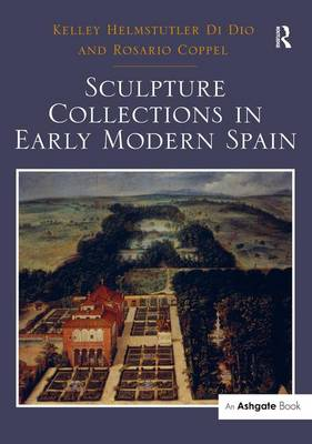 Sculpture Collections in Early Modern Spain book