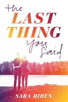 Last Thing You Said by Sara Biren