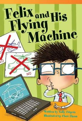 Felix and His Flying Machine by Sally Odgers