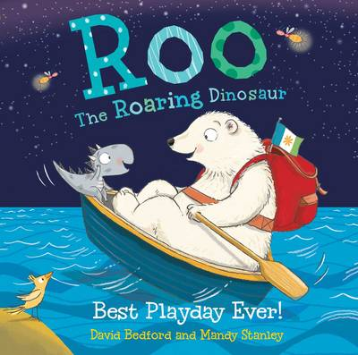 Roo the Roaring Dinosaur: Best Playday Ever! book