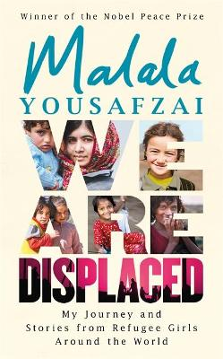 We Are Displaced by Malala Yousafzai
