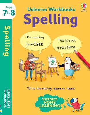 Usborne Workbooks Spelling 7-8 by Jane Bingham