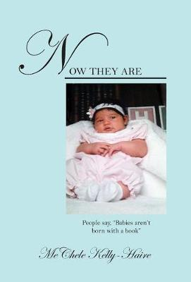 "Now They Are: People say, ""Babies aren't born with a book"" by Mechele Kelly-Haire"