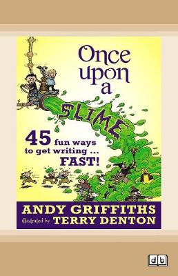 Once Upon a Slime by Andy Griffiths