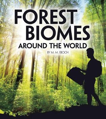 Forest Biomes by M M Eboch
