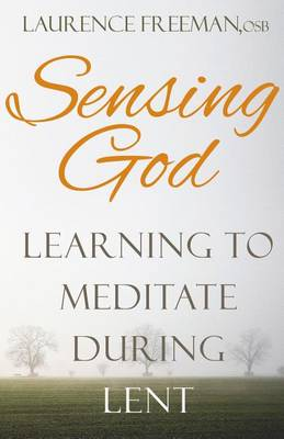 Sensing God by Dom Laurence Freeman