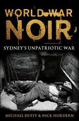 World War Noir: Sydney's unpatriotic war book