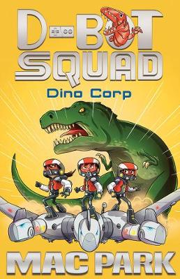 Dino Corp: D-Bot Squad 8 by Mac Park
