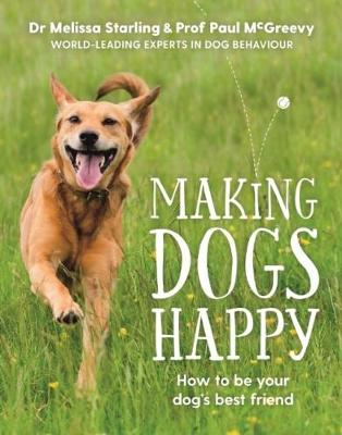 Making Dogs Happy by Melissa Starling