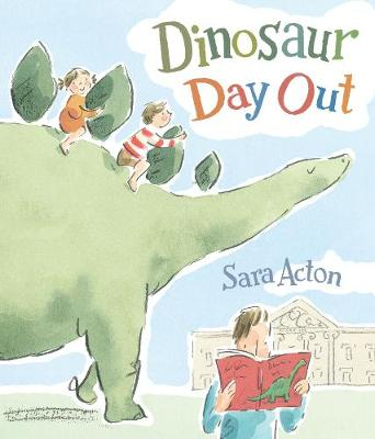 Dinosaur Day Out by Sara Acton