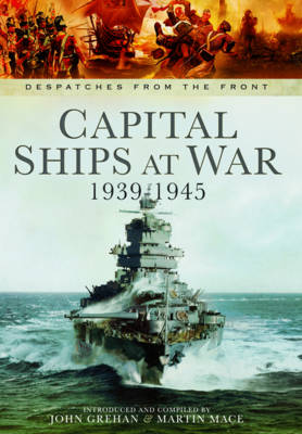 Capital Ships at War, 1939-1945 by John Grehan