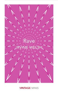 Rave by Irvine Welsh