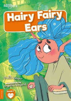 Hairy Fairy Ears by Shalini Vallepur