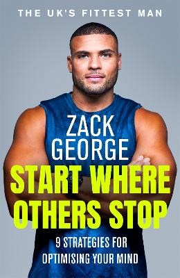 Start Where Others Stop: 9 strategies for optimising your mind book