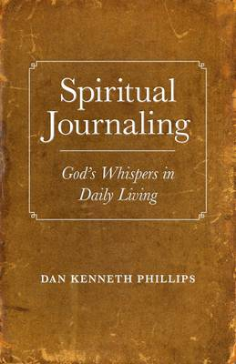 Spiritual Journaling by Dan Kenneth Phillips
