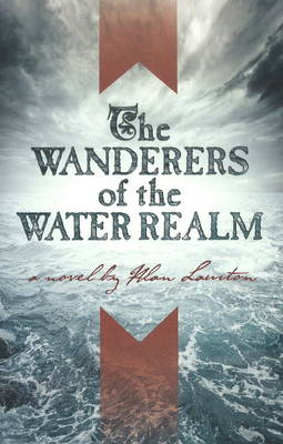 Wanderers of the Water Realm by Alan Lawton