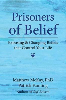 Prisoners of Belief by Matthew McKay