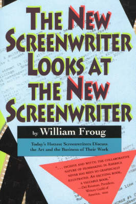 New Screenwriter Looks At the New Screenwriter by William Froug