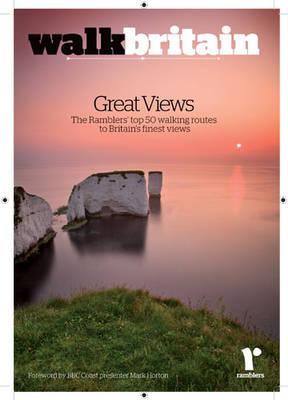 Walk Britain: Great Views by Ramblers' Association