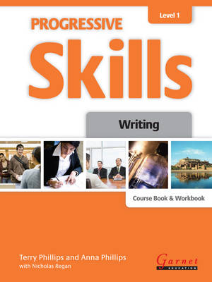Progressive Skills 1 - Writing Combined Course Book and Workbook 2012 by Terry Phillips