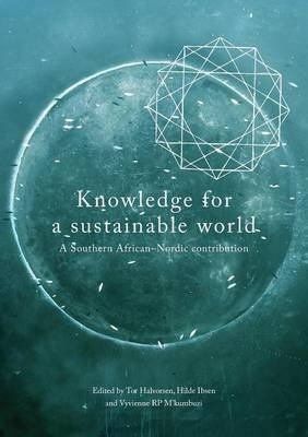 Knowledge for a Sustainable World. a Southern African-Nordic Contribution by Tor Halvorsen