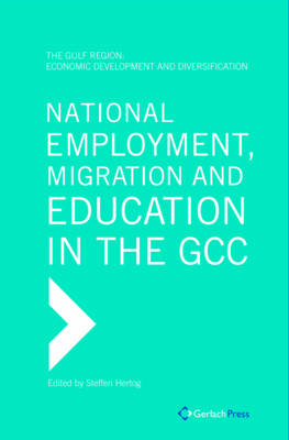 National Employment, Migration and Education in the GCC by Steffen Hertog