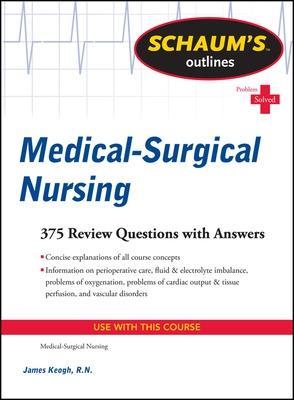 Schaum's Outline of Medical-Surgical Nursing by Jim Keogh