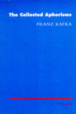 The Collected Aphorisms by Franz Kafka