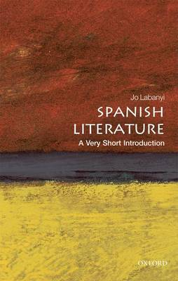 Spanish Literature: A Very Short Introduction by Jo Labanyi