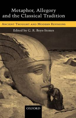 Metaphor, Allegory, and the Classical Tradition book