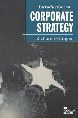 Introduction to Corporate Strategy by Richard Pettinger