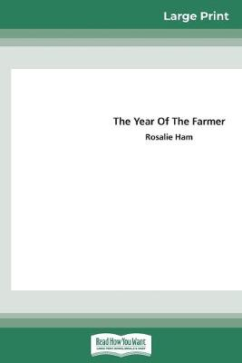 The Year of the Farmer (16pt Large Print Edition) by Rosalie Ham