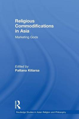 Religious Commodifications in Asia by Pattana Kitiarsa
