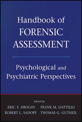 Handbook of Forensic Assessment by Eric York Drogin
