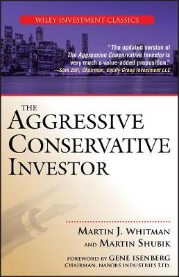 The Aggressive Conservative Investor by Martin J. Whitman