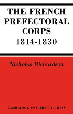 French Prefectorial Corps 1814-1830 book